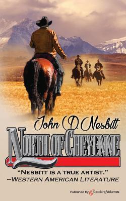 North of Cheyenne - Nesbitt, John D