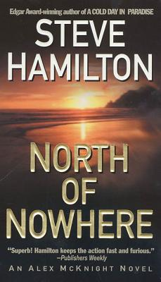 North of Nowhere: An Alex McKnight Novel - Hamilton, Steve