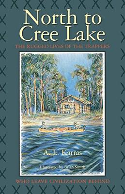 North to Cree Lake - Karras, A L