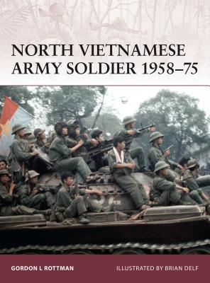 North Vietnamese Army Soldier 1958-75 - Rottman, Gordon L