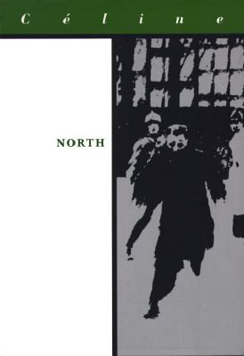 North - Celine, Louis-Ferdinand, and C?line, Louis, and Manheim, Ralph, Professor (Translated by)