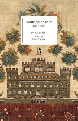 Northanger Abbey, Second Edition - Austen, Jane, and Grogan, Claire (Editor)