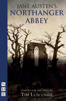 Northanger Abbey - Luscombe, Tim (Adapted by)