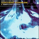 Northern Exposure, Vol. 2: East Coast Edition - Sasha + John Digweed