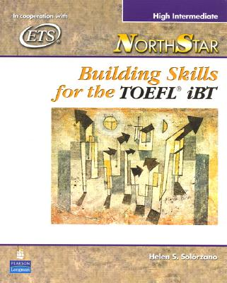 NorthStar Building Skills for the TOEFL iBT: High-Intermediate - Solorzano, Helen Sophia, and Boyd, Frances (Editor), and Numrich, Carol (Editor)