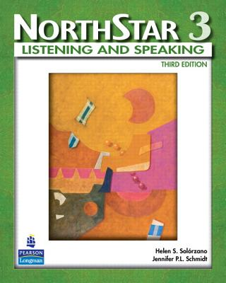 NorthStar, Listening and Speaking 3 (Student Book alone) - Solorzano, Helen, and Schmidt, Jennifer P.L.