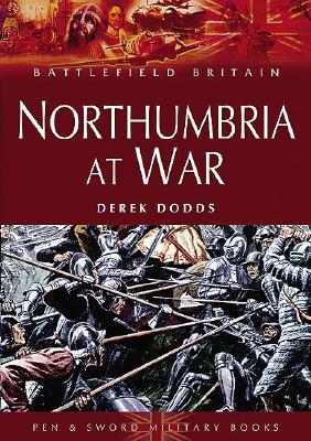 Northumbria at War - Dodds, Derek