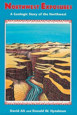 Northwest Exposures - Alt, David D, and Hyndman, Donald W