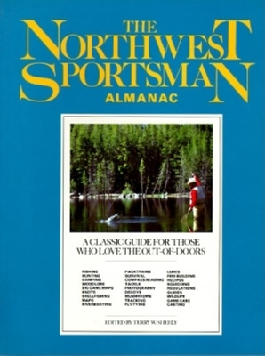 Northwest Sportsman Almanac - Sheely, Terry W