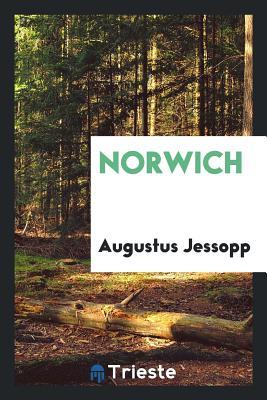 Norwich - Jessopp, Augustus
