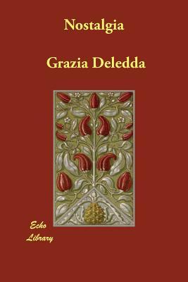 Nostalgia - Deledda, Grazia