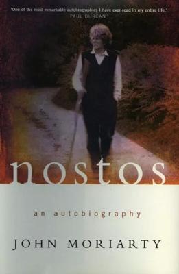 Nostos: An Autobiography - Moriarty, John