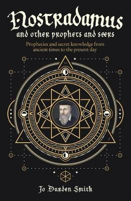 Nostradamus and Other Prophets and Seers - Durden-Smith, Jo