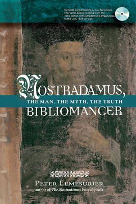 Nostradamus, Bibliomancer: The Man, the Myth, the Truth - Lemesurier, Peter