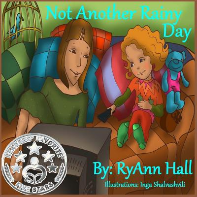 Not Another Rainy Day: Children's Book - Hall, Mrs Ryann Adams