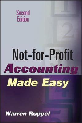Not-For-Profit Accounting Made Easy - Ruppel, Warren