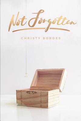 Not Forgotten - Bordes, Christy