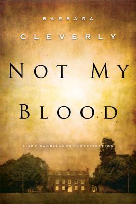 Not My Blood: A Joe Sandilands Investigation - Cleverly, Barbara