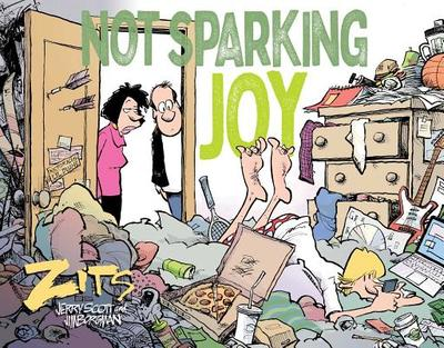 Not Sparking Joy: A Zits Treasury - Scott, Jerry, and Borgman, Jim