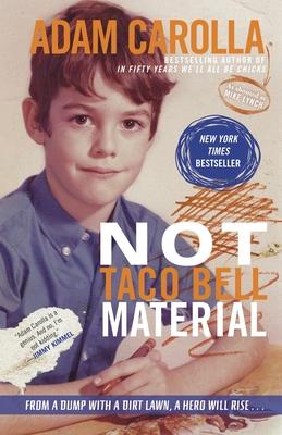 Not Taco Bell Material - Carolla, Adam