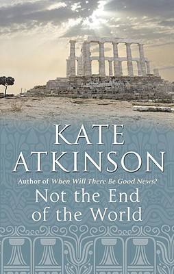 Not the End of the World - Atkinson, Kate