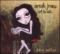 Not Too Late [Deluxe Edition] - Norah Jones