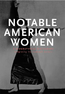 Notable American Women: A Biographical Dictionary, Volume 5: Completing the Twentieth Century - Ware, Susan (Editor)
