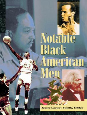 Notable Black American Men: Book I - Smith, Jessie Carney, PhD (Editor)