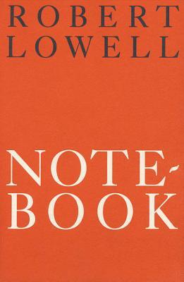 Notebook 1967-68: Poems - Lowell, Robert