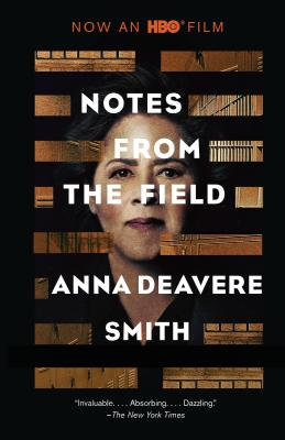 Notes from the Field - Smith, Anna Deavere