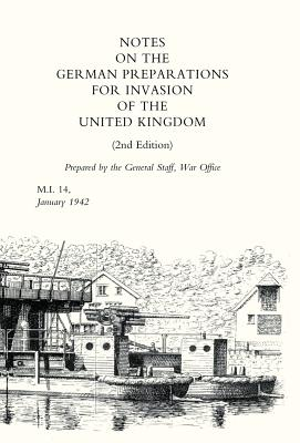 Notes on German Preparations for the Invasion of the United Kingdom - War Office April 1941, Office April 1941