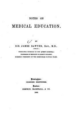 Notes on Medical Education - Sawyer, James