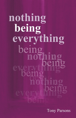 Nothing Being Everything - Parsons, Tony