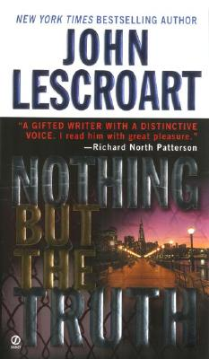 Nothing But the Truth - Lescroart, John