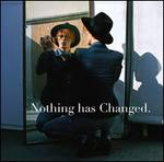 Nothing Has Changed [Bonus Tracks]