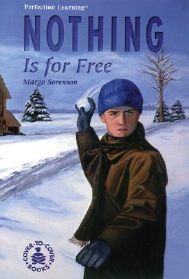 Nothing Is for Free - Sorenson, Margo