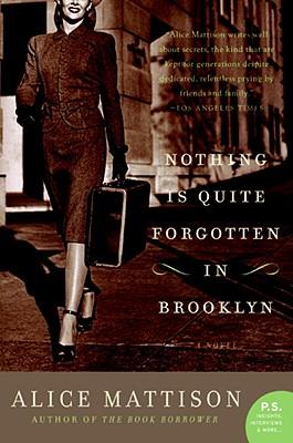Nothing Is Quite Forgotten in Brooklyn - Mattison, Alice