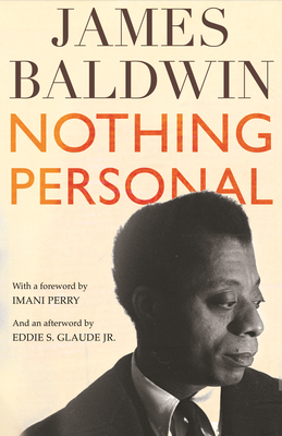 Nothing Personal - Baldwin, James, and Perry, Imani (Foreword by), and Glaude Jr, Eddie S (Afterword by)