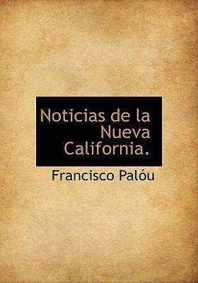 Noticias de La Nueva California. - Palu, Francisco