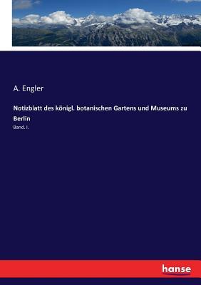 Notizblatt Des K÷nigl. Botanischen Gartens Und Museums Zu Berlin - Engler, A (Editor)