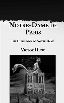 Notre-Dame de Paris - Hugo, Victor