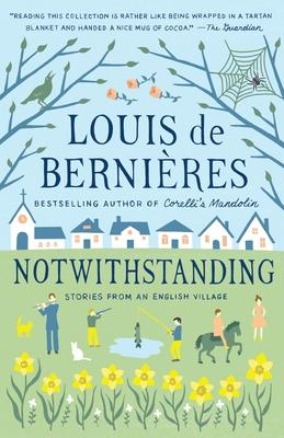 Notwithstanding - De Bernieres, Louis