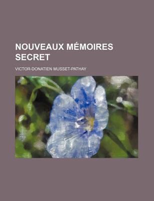 Nouveaux Memoires Secret - De Musset, Victor Donatien