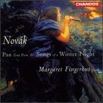 Novák: Songs of a Winter Night, Op.30; Pan, Op.43