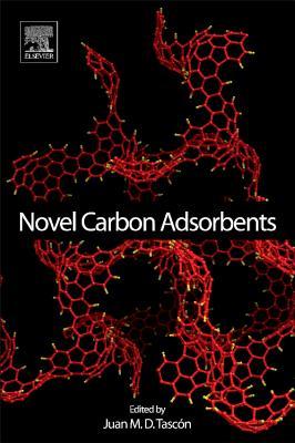 Novel Carbon Adsorbents - Tascon, Juan M. D. (Editor)