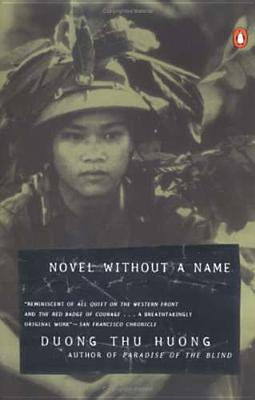 Novel Without a Name - Huong, Duong Thu, and Duong, Phan Huy (Translated by), and McPherson, Nina (Translated by)