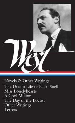 Novels and Other Writings: The Dream Life of Balso Snell / Miss Lonelyhearts - West, Nathanael