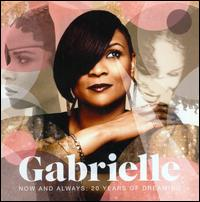 Now and Always: 20 Years of Dreaming - Gabrielle