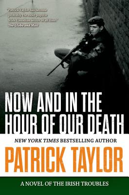 Now and in the Hour of Our Death - Taylor, Patrick