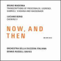 Now, and Then: Bruno Maderna, Luciano Berio - Pablo Márquez (guitar); Orchestra della Svizzera Italiana; Dennis Russell Davies (conductor)